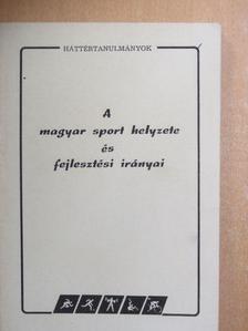 Debreceni János - A magyar sport helyzete és fejlesztési irányai [antikvár]