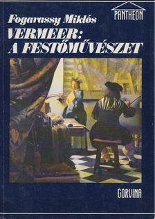 Fogarassy Miklós - Vermeer: a festőművészet [antikvár]