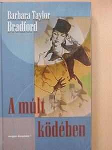 Barbara Taylor Bradford - A múlt ködében [antikvár]