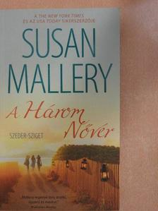 Susan Mallery - A Három Nővér [antikvár]