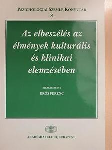 Ehmann Bea - Az elbeszélés az élmények kulturális és klinikai elemzésében [antikvár]