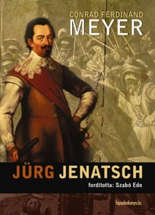 Conrad Ferdinand Meyer - Jürg Jenatsch [eKönyv: epub, mobi]