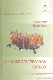 Balogh Gábor - Az információs társadalom dimenziói [antikvár]