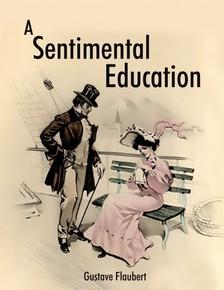 Gustave Flaubert - A Sentimental Education [eKönyv: epub, mobi]