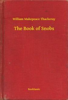 William Makepeace Thackeray - The Book of Snobs [eKönyv: epub, mobi]