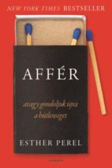 Esther Perel - AFFÉR - avagy gondoljuk újra a hűtlenséget ###