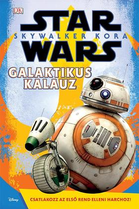 STAR WARS - Skywalker kora - Galaktikus kalauz