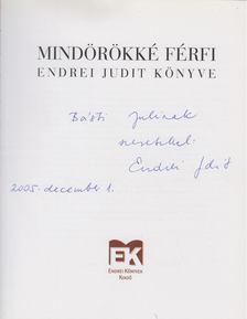 Endrei Judit - Mindörökké férfi (dedikált) [antikvár]