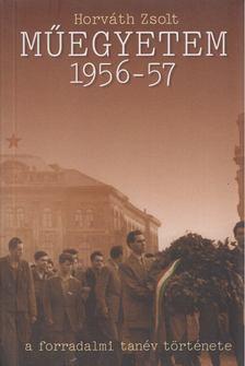 Horváth Zsolt - Műegyetem 1956-57 [antikvár]