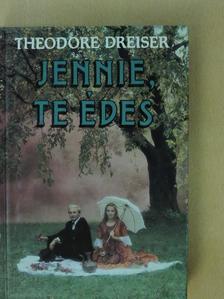Theodore Dreiser - Jennie, te édes [antikvár]