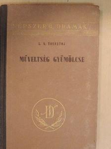 L. N. Tolsztoj - Műveltség gyümölcse [antikvár]