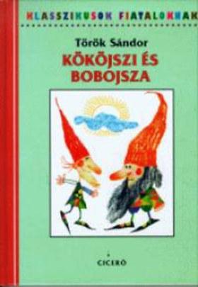 Török Sándor - Kököjszi és Bobojsza