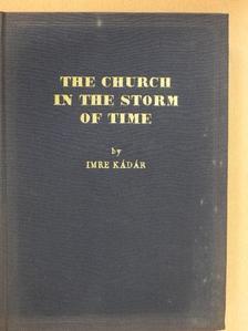 Imre Kádár - The Church in the Storm of Time [antikvár]