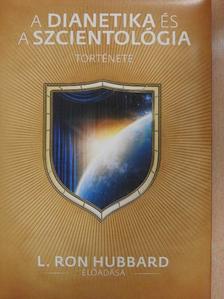 L. Ron Hubbard - A dianetika és a szcientológia története - CD-vel [antikvár]