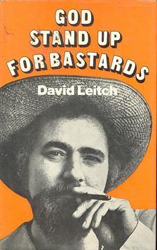 LEITCH, DAVID - God stand up for bastards [antikvár]