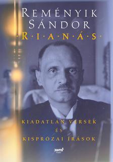 Reményik Sándor - Rianás - Kiadatlan versek és kisprózai írások