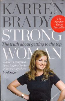 Karren Brady - Strong Woman: The truth about getting to the top [antikvár]