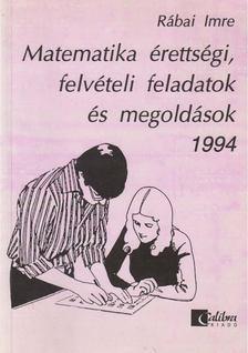 Rábai Imre - Matematika érettségi, felvételi feladatok és megoldások 1994 [antikvár]
