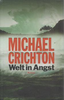 Michael Crichton - Welt in Angst [antikvár]