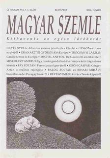 Kodolányi Gyula - MAGYAR SZEMLE - 2016. Június [antikvár]