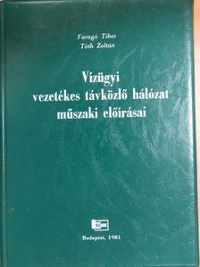 Faragó Tibor - Vízügyi vezetékes távközlő hálózat műszaki előírásai [antikvár]