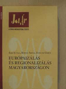 Ágh Attila - Európaizálás és regionalizálás Magyarországon [antikvár]