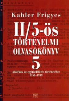 Kahler Frigyes - II/5-ös történelmi olvasókönyv 5. - Adalékok az egyházüldözés történetéhez
