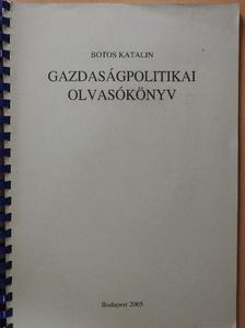 Botos Katalin - Gazdaságpolitikai olvasókönyv [antikvár]