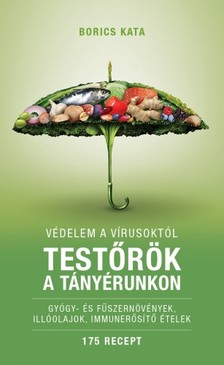 Borics Kata - Testőrök a tányérunkon - Védelem a vírusoktól [eKönyv: epub, mobi]