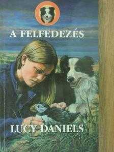 Lucy Daniels - A felfedezés [antikvár]