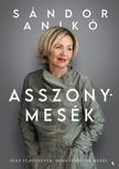 Sándor Anikó - Asszonymesék [eKönyv: epub, mobi]