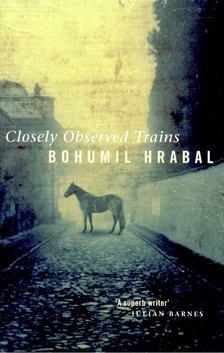Bohumil Hrabal - Closely Observed Trains [antikvár]