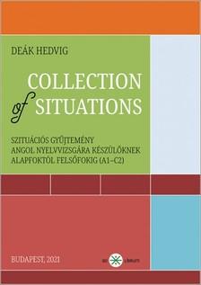 Hedvig Deák - Collection of Situations. Szituációs gyűjtemény angol nyelvvizsgára készülőknek alapfoktól felsőfokig (A1-C2) [eKönyv: epub, mobi]