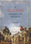 Éhn Laci - A szlovák nemzeti lét kezdete