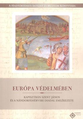 Kálmán Peregrin - Veszprémy László (szerk.) - Európa védelmében