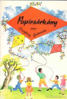 Czeglédy Gabriella - Papírsárkány [antikvár]