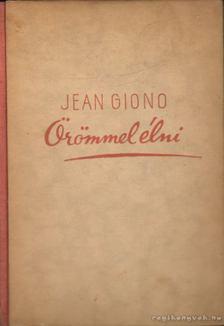 GIONO, JEAN - Örömmel élni [antikvár]
