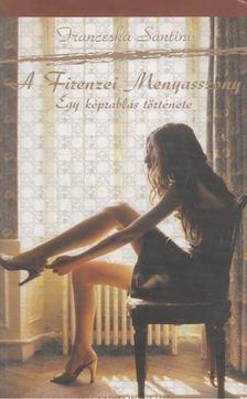 Franceska Santini - A Firenzei Menyasszony [antikvár]