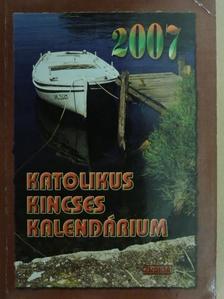Benyik György - Katolikus Kincses Kalendárium 2007. [antikvár]