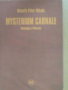 Németh Péter Mikola - Mysterium carnale (dedikált példány) [antikvár]