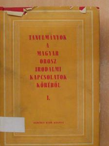 Bor Kálmán - Tanulmányok a magyar-orosz irodalmi kapcsolatok köréből I. [antikvár]