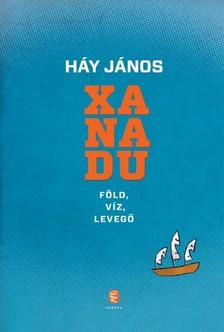 HÁY JÁNOS - Xanadu - Föld, víz, levegő [eKönyv: epub, mobi]