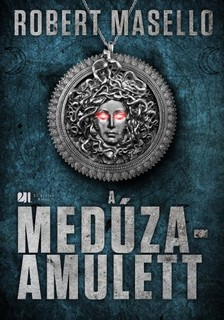 Robert Masello - A Medúza-amulett [eKönyv: epub, mobi]
