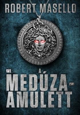 Robert Masello - A Medúza-amulett