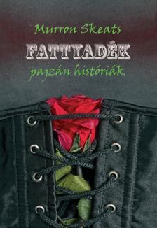 Murron Skeats - Fattyadék