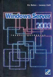 Kis Balázs, Lovassy Zsolt - Windows Server 2003 - Rendszergazdáknak [antikvár]