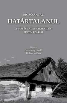 Biczó Antal - Devecsery László - Dobosi Valéria - Határtalanul