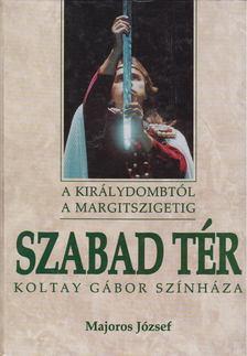 Majoros József - Szabad tér (A Királydombtól a Margitszigetig) [antikvár]