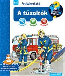 A tűzoltók - Mit? Miért? Hogyan? Foglalkoztató