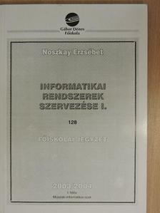 Noszkay Erzsébet - Informatikai rendszerek szervezése I. [antikvár]